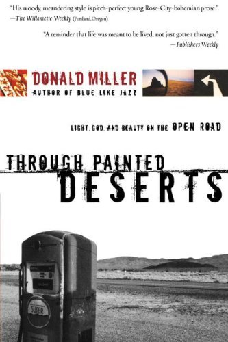 Through Painted Deserts: Light, God, and Beauty on the Open Road 9780785209829