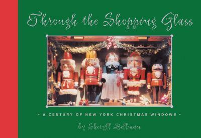 Through the Shopping Glass: A Century of New York Christmas Windows