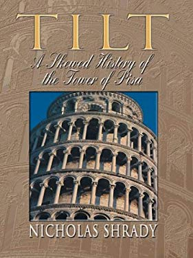 Tilt: A Skewed History of the Tower of Pisa 9780786260690