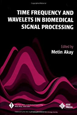 Time Frequency and Wavelets in Biomedical Signal Processing 9780780311473
