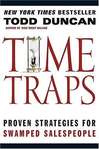 Time Traps: Proven Strategies for Swamped Salespeople 9780785263234