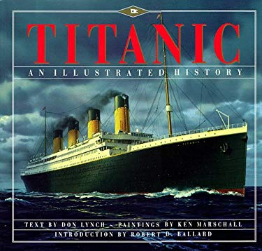 Titanic: And Illustrated History 9780786864010