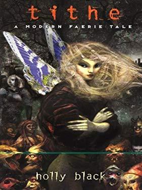 Tithe: A Modern Faerie Tale 9780786256495