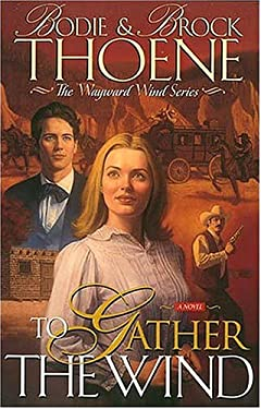 To Gather the Wind: The Wayward Wind Series 9780785280736