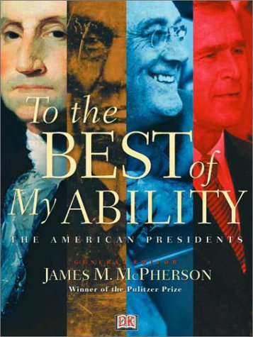 To the Best of My Ability: The American Presidents 9780789481566