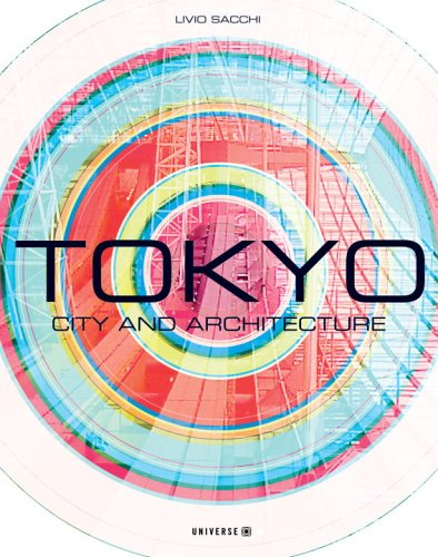 Tokyo: City and Architecture 9780789312129