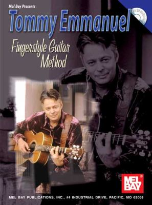 Tommy Emmanuel Fingerstyle Guitar Method [With CD] 9780786670666