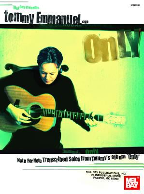 Tommy Emmanuel - Only: Note for Note Transcribed Solos from Tommy's Album
