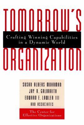 Tomorrow's Organization: Crafting Winning Capabilities in a Dynamic World 9780787940041