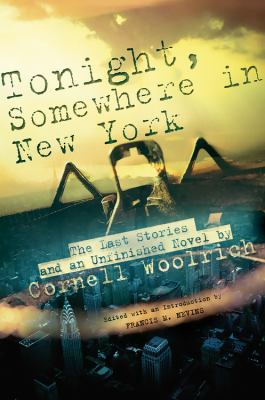 Tonight, Somewhere in New York: The Last Stories and an Unfinished Novel 9780786715305