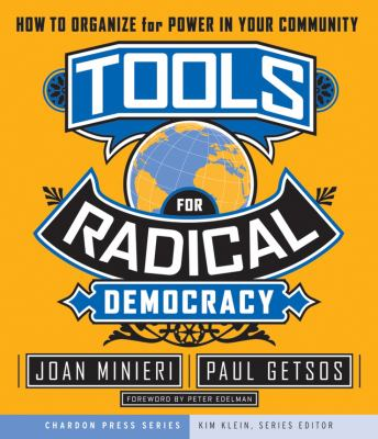 Tools for Radical Democracy: How to Organize for Power in Your Community 9780787979096