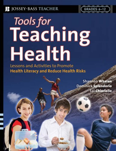 Tools for Teaching Health: Interactive Strategies to Promote Health Literacy and Life Skills in Adolescents and Young Adults 9780787994075