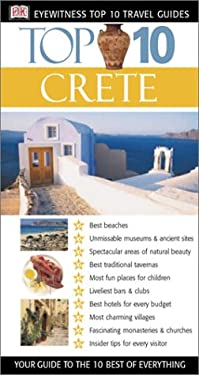 Top 10 Crete: Your Guide to the 10 Best of Everything 9780789491817