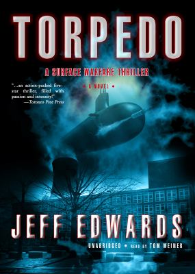 Torpedo: A Surface Warfare Thriller 9780786172689