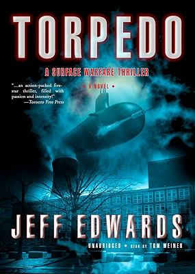 Torpedo: A Surface Warfare Thriller 9780786147656