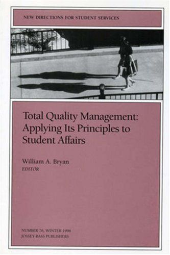 Total Quality Management: Applying Its Principles to Student Affairs: New Directions for Student Services 9780787999322