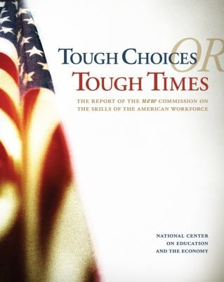 Tough Choices or Tough Times: The Report of the New Commission on the Skills of the American Workforce 9780787995980
