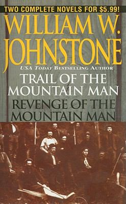 Trail of the Mountain Man/Revenge of the Mountain Man 9780786017973