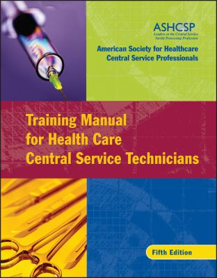Training Manual for Health Care Central Service Technicians 9780787982447