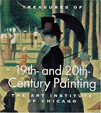 Treasures of 19th and 20th Century Painting: The Art Institute of Chicago 9780789204028