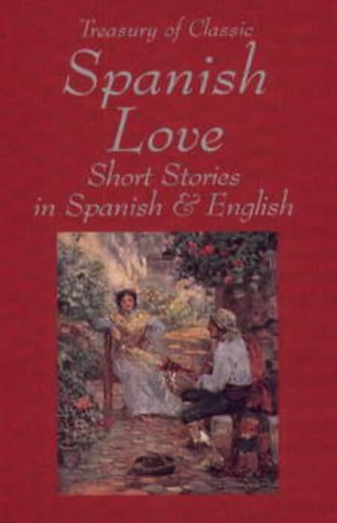 Treasury of Classic Spanish Love Short Stories in Spanish and English 9780781805124