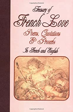Treasury of French Love Poems, Quotations and Proverbs 9780781803076