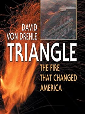 Triangle: The Fire That Changed America 9780786261383