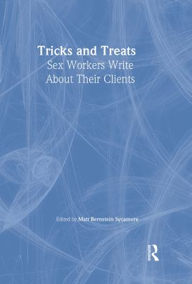 Tricks and Treats: Sex Workers Write about Their Clients 9780789007032