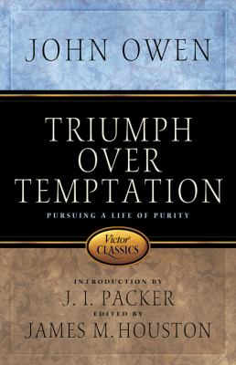 Triumph Over Temptation: Pursuing a Life of Purity 9780781441728