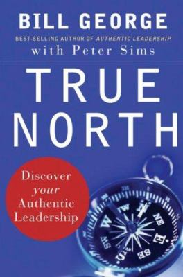 True North: Discover Your Authentic Leadership 9780787987510