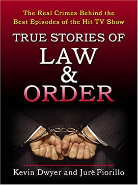 True Stories of Law & Order: The Real Crimes Behind the Best Episodes of the Hit TV Show 9780786294503
