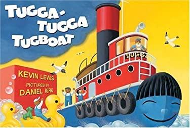 Tugga-Tugga Tugboat 9780786856152