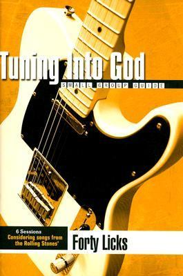 Tuning Into God Forty Licks 9780784719961