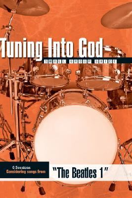 Tuning Into God the Beatles 1 9780784719947