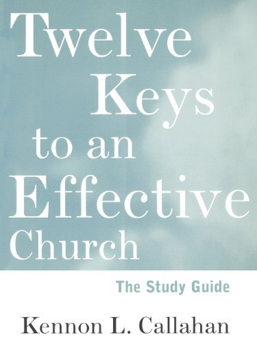Twelve Keys to an Effective Church, Study Guide: Strategic Planning for Mission 9780787939427