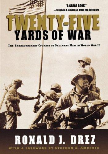 Twenty-Five Yards of War: The Extraordinary Courage of Ordinary Men in World War II 9780786886685