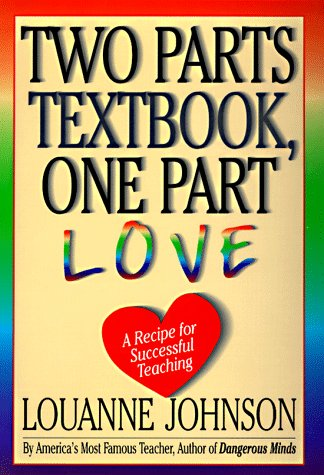 Two Parts Textbook, One Part Love: A Recipe for Successful Teaching 9780786862757
