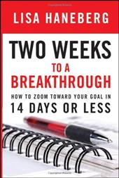 Two Weeks to a Breakthrough: How to Zoom Toward Your Goal in 14 Days or Less