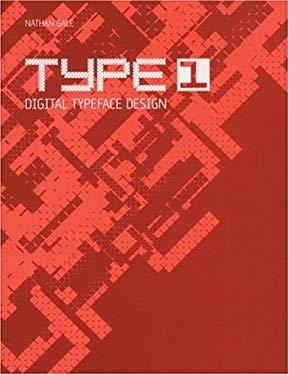 Type 1: Digital Typeface Design [With CDROM] 9780789306883