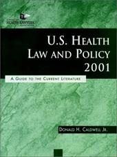 U.S. Health Law and Policy 2001: A Guide to the Current Literature 3119091