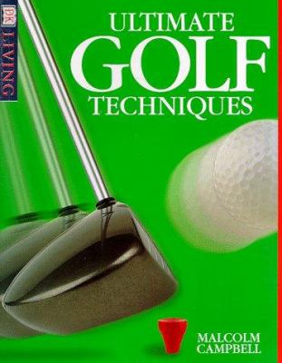 Ultimate Golf Techniques 9780789433022