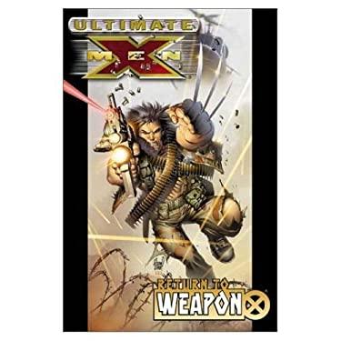 Ultimate X-Men - Volume 2: Return to Weapon X 9780785108689