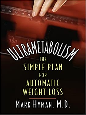 Ultrametabolism: The Simple Plan for Automatic Weight Loss 9780786289530