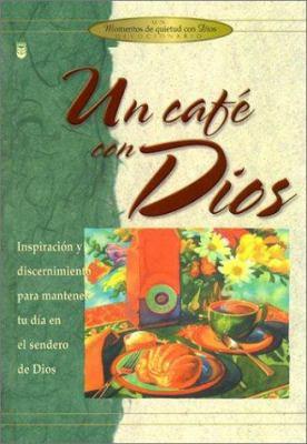 Un Cafe Con Dios = Coffee Break with God 9780789909152