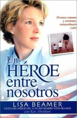 Un Heroe Entre Nosotros: Personas Comunes y Corrientes, Extraordinario Valor [With Paper Bookmark] = Let's Roll! 9780789909114