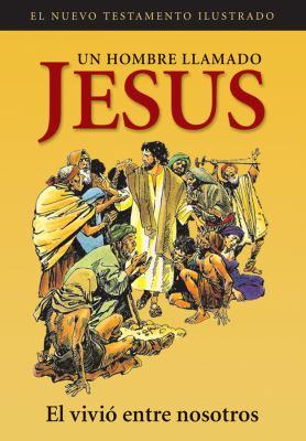 Un Hombre Llamado Jesus: El Vivio Entre Nosotros 9780789916464