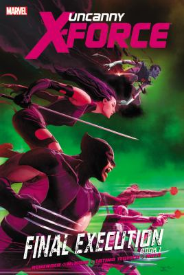 Uncanny X-Force: Final Execution - Book 1 9780785161837