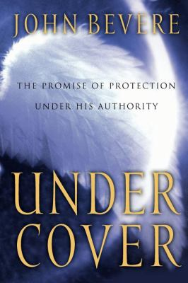 Under Cover: The Key to Living in God's Provision and Protection 9780785269915