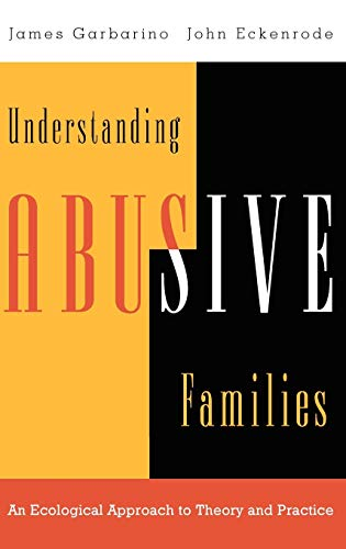 Understanding Abusive Families: An Ecological Approach to Theory and Practice 9780787910051