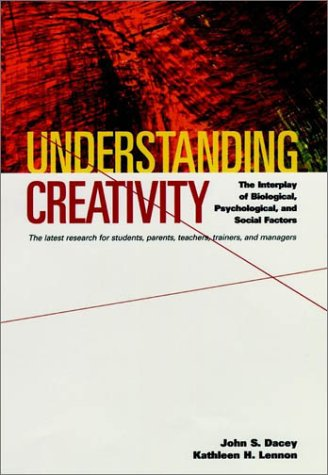 Understanding Creativity: The Interplay of Biological, Psychological, and Social Factors 9780787940324